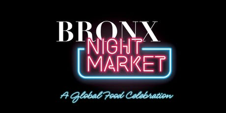 Bronx Night Market 6/29 tickets