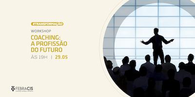 """[CAMPINAS/SP] 29/05 Workshop """"Coaching: Profissão do futuro"""" com Lucas Abreu"""