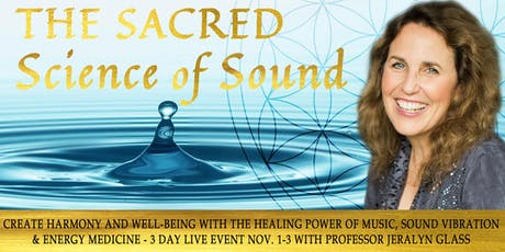 The Sacred Science of Sound Live - 3 Day Event  tickets
