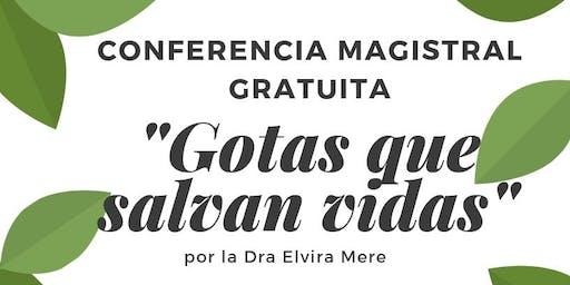 """Conferencia Magistral """"GOTAS QUE SALVAN VIDAS"""" con la Dra. Elvira Mere"""