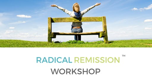 Radical Remission 2-Day Workshop:  Applying 9 Healing Factors in Your Life
