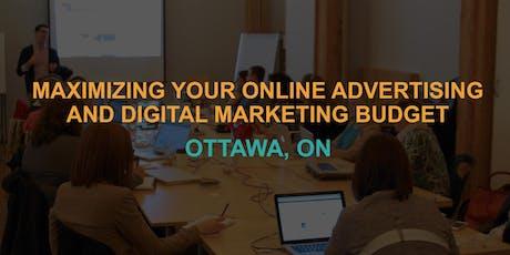 Maximizing Your Online Advertising & Digital Marketing Budget: Ottawa Workshop tickets
