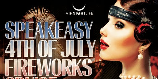 4th of July San Francisco Speakeasy Fireworks Cruise