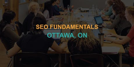 SEO Fundamentals: Ottawa Workshop tickets