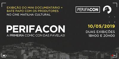 PerifaCon - Exibição de Mini Documentário + bate-papo