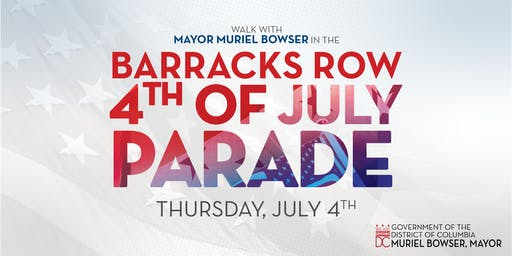 Walk with Mayor Bowser in the 2019 Barracks Row 4th of July Parade