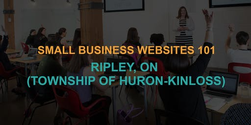Small Business Websites 101: Ripley (Township of Huron-Kinloss) workshop