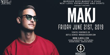 MAKJ - Marquee (Calgary) - June 21st, 2019 tickets