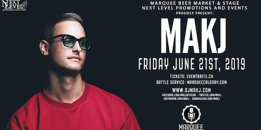 MAKJ - Marquee (Calgary) - June 21st, 2019