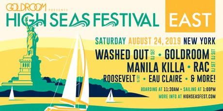 High Seas Festival East: Washed Out, Goldroom, Manila Killa, RAC & More tickets