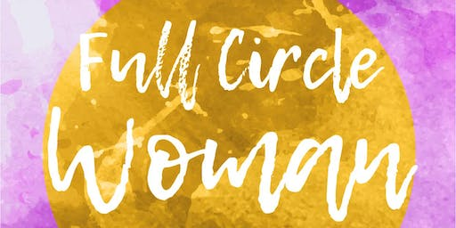 Full Circle Woman Training with Alice Vignoles & Friends
