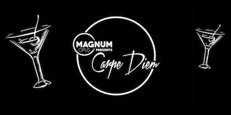 Magnum Opus Presents... Carpe Diem tickets