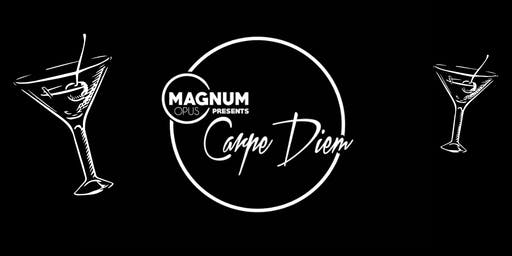 Magnum Opus Presents... Carpe Diem