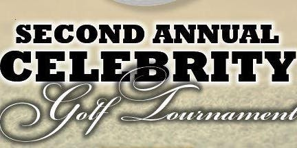 2nd Annual Celebrity Golf Tournament