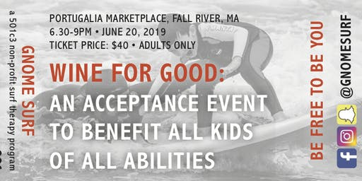 Wine For Good: An Acceptance Event to Benefit Gnome Surf