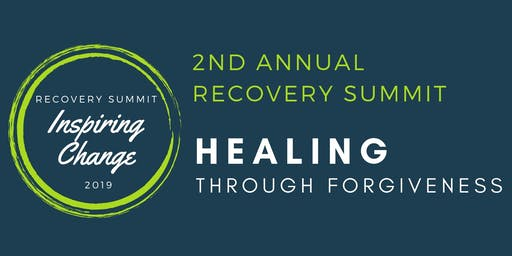 2nd Annual Recovery Summit: Healing Through Forgiveness