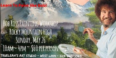 Bob Ross Joy of Painting Workshop - Rocky Mountain High