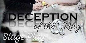 Deception Of The Ring (stage play)
