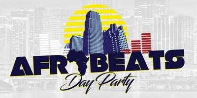 Afrobeats Day Party - Memorial Day Weekend