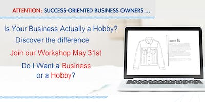 Do I Want a Business or a Hobby?