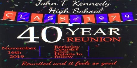 JOHN F. KENNEDY HIGH SCHOOL  CLASS  OF 1979 40TH REUNION tickets