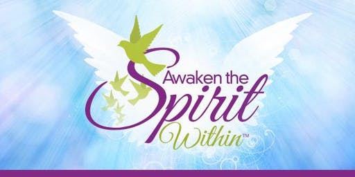 Awaken the Spirit Within - Developing your Spiritual Gifts