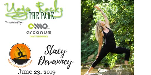 Yoga Rocks the Park June 23rd!  Free Admission Provided by Yogi Life Nutrition/Stacy Devanney!