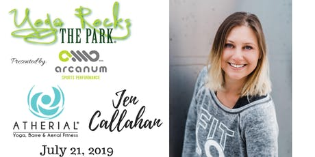 Yoga Rocks the Park July 21!  Free Admission Provided by Atherial Fitness! Jen Callahan Teaching tickets