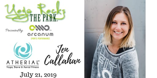 Yoga Rocks the Park July 21!  Free Admission Provided by Atherial Fitness! Jen Callahan Teaching
