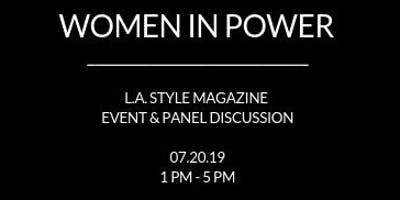 L.A. Style Women In Power Event & Panel Discussion