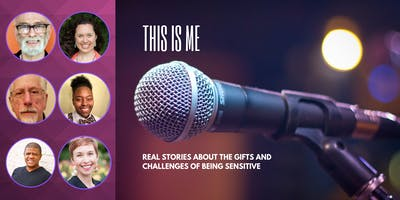 This Is Me: Real Stories About the Gifts and Challenges of Being Sensitive