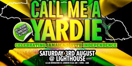 CALL ME A YARDIE (JAMAICA'S 57TH INDEPENDENCE) tickets