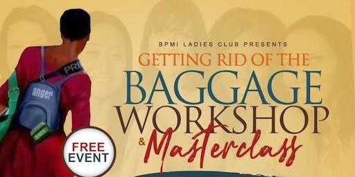 Bpmi Ladies Club Presents Getting Rid of the Baggage Workshop
