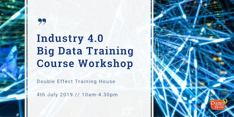Industry 4.0 Big Data Training Course Workshop (JULY) tickets