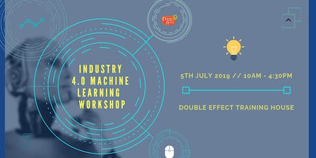 Industry 4.0 Machine Learning Training Course Workshop (JULY) tickets