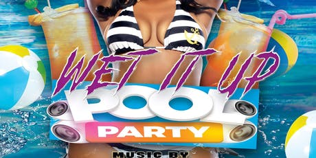 """""""Wet It Up"""" Pool Party tickets"""