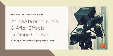 Adobe Premiere Pro & After Effects Training Course (AUG) tickets