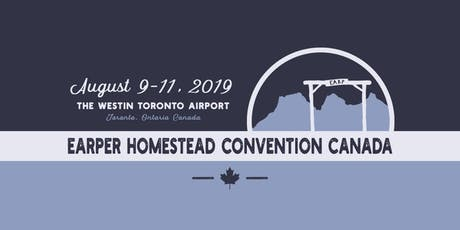 Earper Homestead Convention Canada 2019 - Events tickets