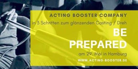 be prepared - in 3 Schritten zum gläzenden Casteing & Dreh tickets