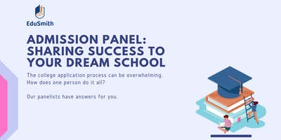 Admission Panel: Sharing Success to Your Dream Sch