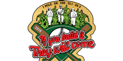 2019 If You Build It They Will Come 1m, 5K, 10K, 13.1, 26.2 -Green Bay