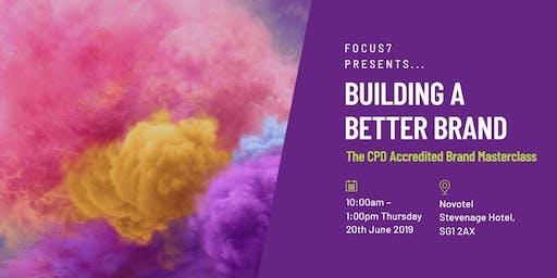 Focus7 Brand Masterclass - 'Building a Better Brand'