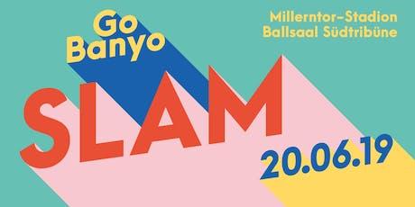 GoBanyo Slam  Tickets