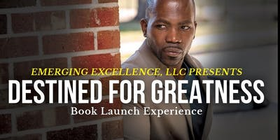 Destined for Greatness: The Book Launch Experience