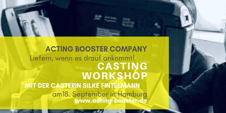 Casting Workshop mit Silke Fintelmann & Dominique Chiout am 18. September in Hamburg Tickets