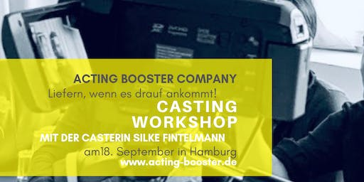 Casting Workshop mit Silke Fintelmann & Dominique Chiout am 18. September in Hamburg