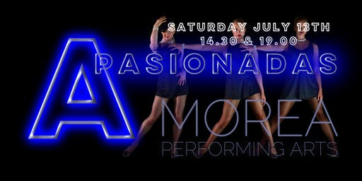 Morea Performing Arts/ Apasionadas / Summer Showcase 19.00 hrs