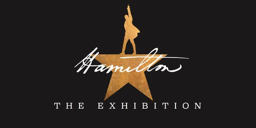"""Hamilton: The Exhibition"""