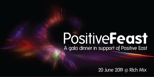 Positive Feast - a gala dinner in support of Positive East