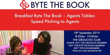 Breakfast Byte The Book Agent Tables - Speed Pitching to Agents at The Groucho Club (Sept) tickets